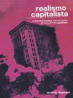 Realismo Capitalista: É mais fácil imaginar o fim do mundo do que o fim do capitalismo?