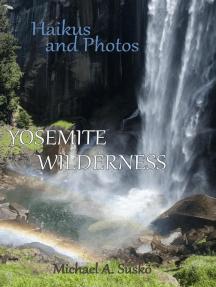 Haikus and Photos: Yosemite Wilderness
