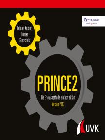 PRINCE2: Die Erfolgsmethode einfach erklärt. Version 2017