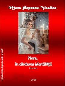 NORA, în căutarea identității: Roman de dragoste