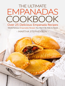 The Ultimate Empanadas Cookbook: Over 25 Delicious Empanada Recipes