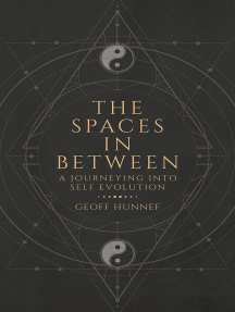 The Spaces in Between: A Journeying Into Self Evolution