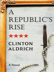 A Republic's Rise