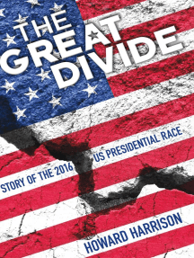 The Great Divide: Story of the 2016 US Presidential Race