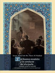 Los buenos modales y la conducta del discípulo.: Un tratado de Adab en el camino espiritual.
