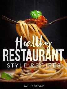 Healthy Restaurant Style Recipes