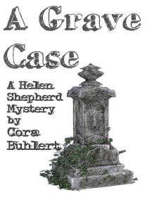 A Grave Case: Helen Shepherd Mysteries, #14