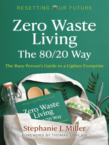 Zero Waste Living, The 80/20 Way: The Busy Person's Guide To A Lighter Footprint