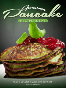 Awesome Pancake Recipe Ideas: Wake Up and Smell Breakfast!