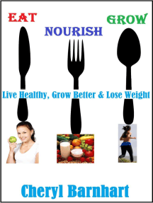 Eat Nourish And Grow - Live Healthy, Grow Better & Lose Weight