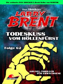 Dan Shocker's LARRY BRENT 62: Todeskuß vom Höllenfürst