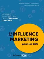 L'influence Marketing pour les CEO: Mesurer et maximiser le ROI de ses campagnes d'influence