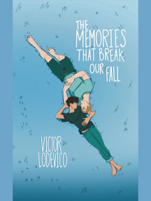 The Memories That Break Our Fall