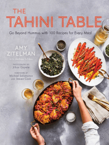 The Tahini Table: Go Beyond Hummus with 100 Recipes for Every Meal