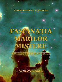Fascinația marilor mistere: Reflecții și fantezii