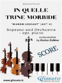 """""""In quelle trine morbide"""" for soprano and orchestra (Score): from """"Manon Lescaut"""""""