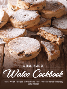 A True Taste of Wales Cookbook: Royal Welsh Recipes to Celebrate HRH Prince Charles' Birthday