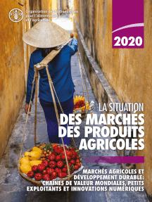La situation des marchés des produits agricoles 2020: Marchés agricoles et développement durable: chaînes de valeur mondiales, petits exploitants et innovations numériques