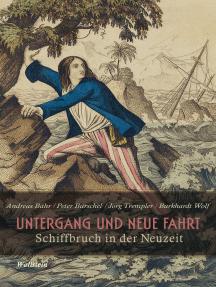 Untergang und neue Fahrt: Schiffbruch in der Neuzeit