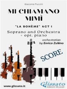 """Mi chiamano Mimì - soprano and orchestra (Score):  """"La bohème"""" act I"""