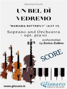 """""""Un bel dì vedremo"""" Soprano and Orchestra (Score): Madama Butterfly act II"""