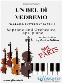 """""""Un bel dì vedremo"""" Soprano and Orchestra (Parts): Madama Butterfly act II"""