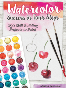 Watercolor Success in Four Steps: 150 Skill-Building Projects to Paint