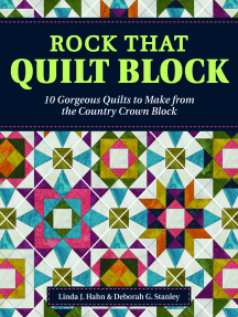 Rock That Quilt Block: 10 Gorgeous Quilts to Make from the Country Crown Block