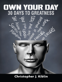 Own Your Day: 30 Days To Greatness