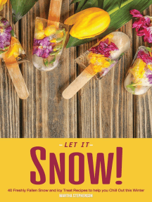 Let It Snow!: 40 Freshly Fallen Snow and Icy Treat Recipes to Help You Chill Out This Winter