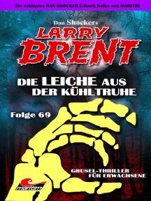 Dan Shocker's LARRY BRENT 69: Die Leiche aus der Kühltruhe