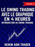 Le Swing Trading Avec Le Graphique En 4 Heures 1: Partie 1 : Introduction au Swing Trading