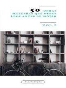 50 Obras Maestras que debes leer antes de morir: Vol.2 (Bauer Classics)