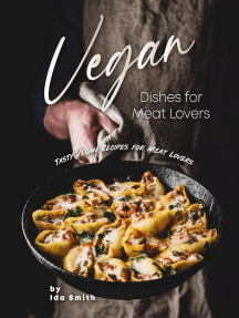 Vegan Dishes for Meat Lovers: Tasty Vegan Recipes for Meat Lovers
