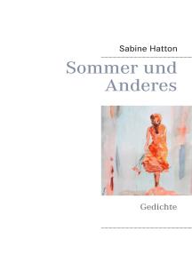 Sommer und Anderes: Gedichte