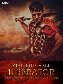 LIBERATOR - Dritter Roman der GERMANICUS-Trilogie