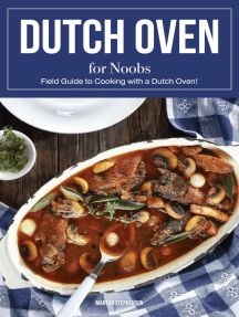Dutch Oven for Noobs: Field Guide to Cooking with a Dutch Oven!