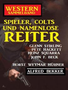 Spieler, Colts und namenlose Reiter: Western Sammelband