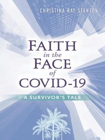 Faith in the Face of COVID-19: A Survivor's Tale