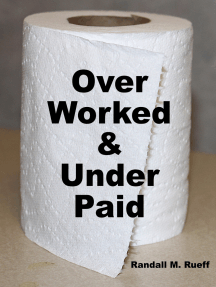 Over Worked & Under Paid