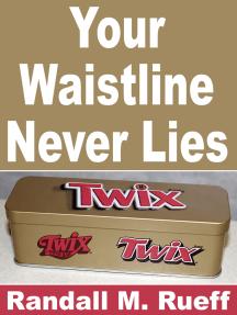 Your Waistline Never Lies