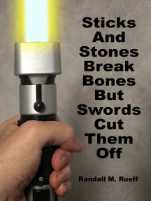 Stick And Stones Break Bones But Swords Cut Them Off