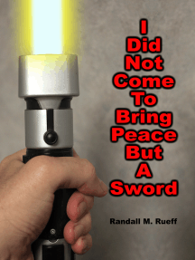 I Did Not Come To Bring Peace But A Sword