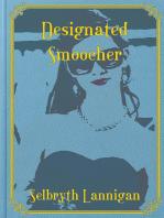 Designated Smoocher