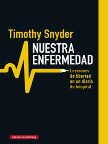 Nuestra enfermedad: Lecciones de libertad en un diario de hospital