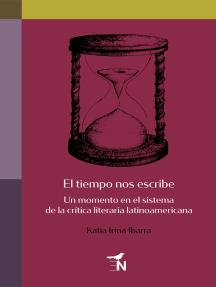 El tiempo nos escribe: Un momento en el sistema de la crítica literaria latinoamericana