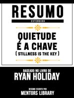 Resumo Estendido: Quietude É A Chave (Stillness Is The Key) - Baseado No Livro De Ryan Holiday