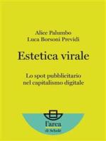 Estetica virale:  Lo spot pubblicitario nel capitalismo digitale