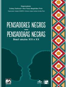 Pensadores negros - Pensadoras negras: Brasil séculos XIX e XX