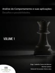 Análise do Comportamento e suas Aplicações: Desafios e Possibilidades Volume 1